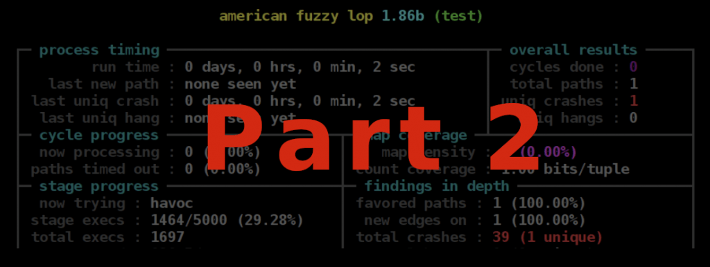 Fuzzing Part 2 - Fuzzing with AFL